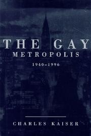 THE GAY METROPOLIS, 1940-1996 by Charles Kaiser