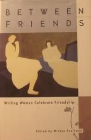BETWEEN FRIENDS by Mickey Pearlman