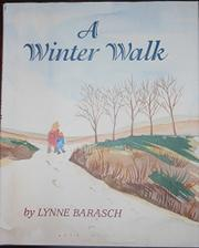 A WINTER WALK by Lynne Barasch
