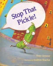 STOP THAT PICKLE! by Peter Armour