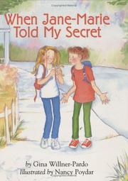 WHEN JANE-MARIE TOLD MY SECRET by Gina Willner-Pardo