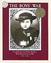 THE BOYS' WAR: Confederate and Union Soldiers Talk About the Civil War by Jim Murphy