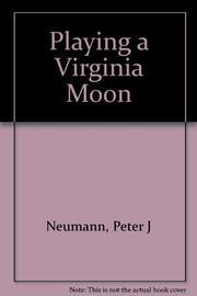 PLAYING A VIRGINIA MOON by Peter J. Neumann