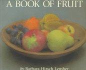 A BOOK OF FRUIT by Barbara Hirsch  Lember