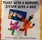 TWIST WITH A BURGER, JITTER WITH A BUG by Linda Lowery
