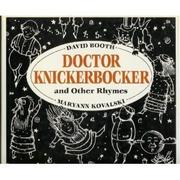 DOCTOR KNICKERBOCKER AND OTHER RHYMES by David Booth