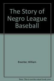 THE STORY OF NEGRO LEAGUE BASEBALL by William Brashler