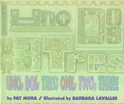 UNO, DOS, TRES: ONE, TWO, THREE by Pat Mora