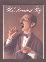 THE SWEETEST FIG by Chris Van Allsburg