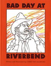 BAD DAY AT RIVERBEND by Chris Van Allsburg