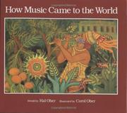 HOW MUSIC CAME TO THE WORLD by Hal Ober
