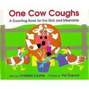 ONE COW COUGHS by Christine Loomis