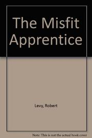 THE MISFIT APPRENTICE by Robert Levy