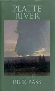 PLATTE RIVER by Rick Bass