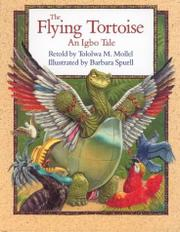 THE FLYING TORTOISE by Tololwa M. Mollel