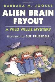 ALIEN BRAIN FRYOUT by Barbara M. Joosse