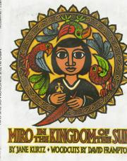 MIRO IN THE KINGDOM OF THE SUN by Jane Kurtz