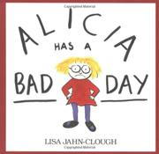 ALICIA HAS A BAD DAY by Lisa Jahn-Clough