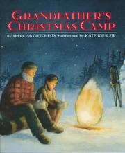 GRANDFATHER'S CHRISTMAS CAMP by Marc McCutcheon
