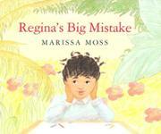 REGINA'S BIG MISTAKE by Marissa Moss