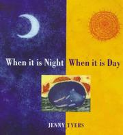 WHEN IT IS NIGHT, WHEN IT IS DAY by Jenny Tyers