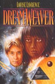 DREAM-WEAVER by Louise Lawrence