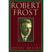 ROBERT FROST by Jeffrey Meyers