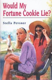WOULD MY FORTUNE COOKIE LIE? by Stella Pevsner