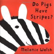 DO PIGS HAVE STRIPES? by Melanie Walsh