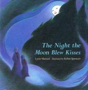 THE NIGHT THE MOON BLEW KISSES by Lynn Manuel
