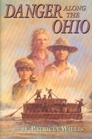 DANGER ALONG THE OHIO by Patricia Willis