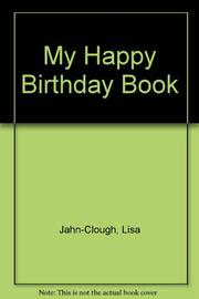 MY HAPPY BIRTHDAY BOOK by Lisa Jahn-Clough