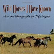 WILD HORSES I HAVE KNOWN by Hope Ryden