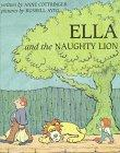 ELLA AND THE NAUGHTY LION by Anne Cottringer