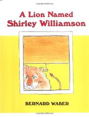 A LION NAMED SHIRLEY WILLIAMSON by Bernard Waber