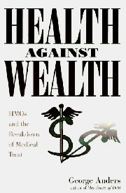 HEALTH AGAINST WEALTH by George Anders