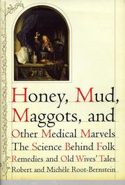 HONEY, MUD, MAGGOTS, AND OTHER MEDICAL MARVELS by Robert Root-Bernstein