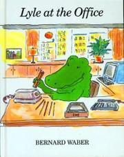 LYLE AT THE OFFICE by Bernard Waber