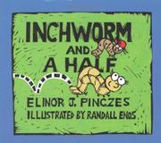 INCHWORM AND A HALF by Elinor J. Pinczes