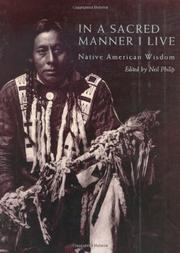 IN A SACRED MANNER I LIVE: Native American Wisdom by Nell--Ed. Philip