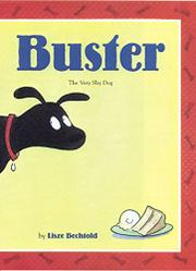 BUSTER, THE VERY SHY DOG by Lisze Bechtold