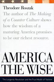 AMERICA THE WISE by Theodore Roszak