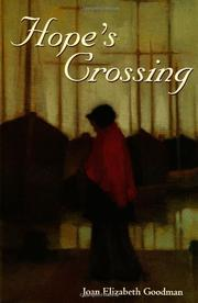 HOPE'S CROSSING by Joan Elizabeth Goodman