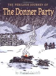 THE PERILOUS JOURNEY OF THE DONNER PARTY by Marian Calabro
