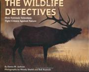 THE WILDLIFE DETECTIVES by Donna M. Jackson