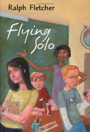 FLYING SOLO by Ralph Fletcher