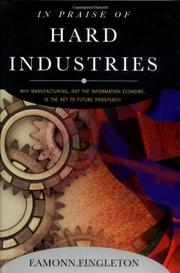 IN PRAISE OF HARD INDUSTRIES by Eamonn Fingleton