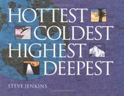 HOTTEST, COLDEST, HIGHEST, DEEPEST by Steve Jenkins