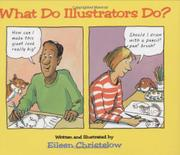 WHAT DO ILLUSTRATORS DO? by Eileen Christelow