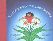 THE LEGEND OF THE LADY SLIPPER by Lise Lunge-Larsen